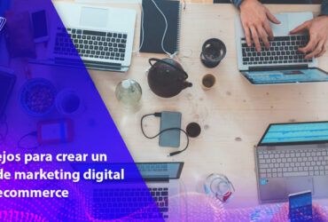 consejos para crear un plan de marketing digital para ecommerce