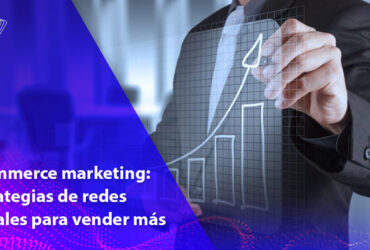 ecommerce marketing estrategias de redes sociales algoritmo